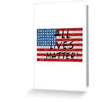 All lives Matter Flag T-shirt  Greeting Card