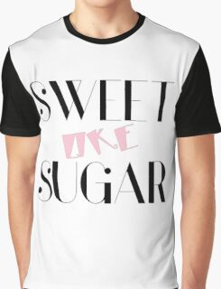Sweet Like Sugar - Funny and cool Girly design by Sago Graphic T-Shirt