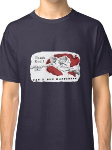 Can`t buy happiness Classic T-Shirt