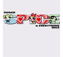 Sugar, SPICE, and Everything Nice Photographic Print