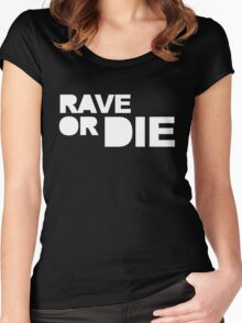 Rave Or Die Music Quote Women's Fitted Scoop T-Shirt