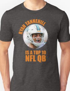 Ryan Tannehill is a Top 10 QB Unisex T-Shirt