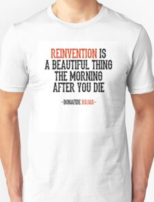 Reinvention Is A Beautiful Thing Unisex T-Shirt