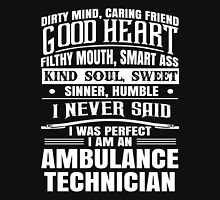 i never said i was perfect i am an ambulance Unisex T-Shirt