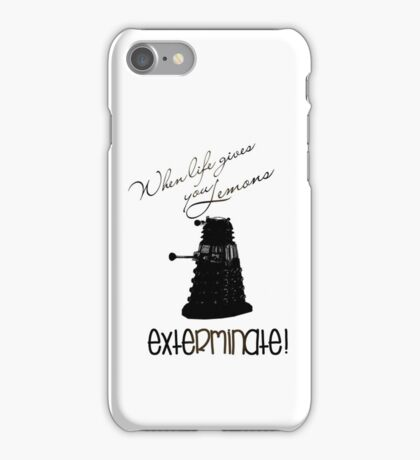 When life gives you lemons...exterminate! iPhone Case/Skin
