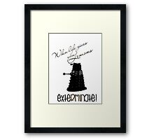 When life gives you lemons...exterminate! Framed Print