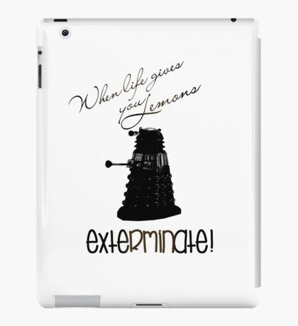 When life gives you lemons...exterminate! iPad Case/Skin