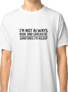 Sarcasm Irony Quote Funny Joke Humor Cool Classic T-Shirt