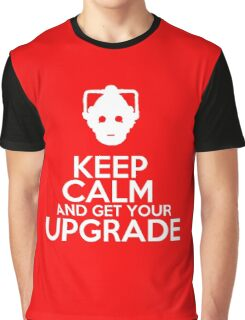 Keep calm and get your upgrade Graphic T-Shirt