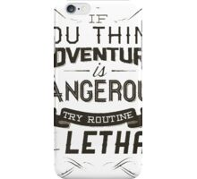 Dangerous Adventure Lethal Routine iPhone Case/Skin