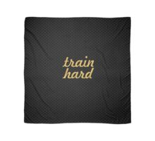 Train hard - Gym Motivational Quote Scarf