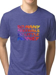 Music Festivals Quote Cool Funny Youth Tri-blend T-Shirt