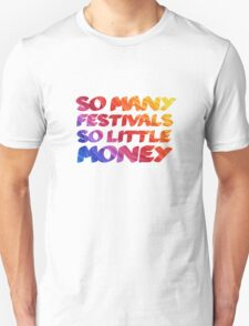 Music Festivals Quote Cool Funny Youth Unisex T-Shirt