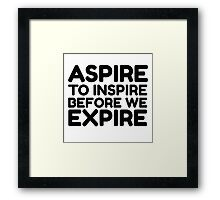 Inspirational Quote Cool Motivational Life Wisdom Clever Framed Print