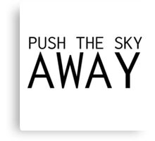 Push The Sky Away Nick Cave Quote Canvas Print
