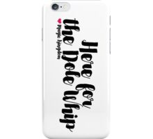 Here for the Dole Whip (Plain) iPhone Case/Skin