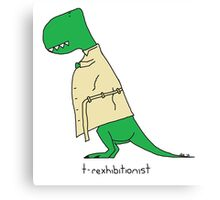 T-Rexhibitionist Canvas Print
