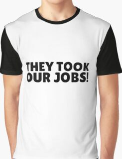 They Took Our Jobs South Park Funny Quote Graphic T-Shirt