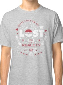Lost In Reality  Classic T-Shirt