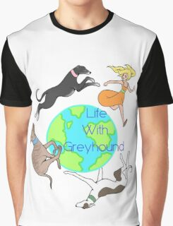 Life With Greyhounds Graphic T-Shirt
