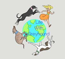 Life With Greyhounds Unisex T-Shirt