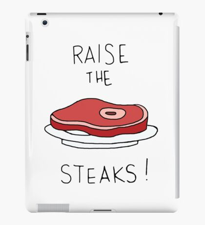 Raise the Steaks! iPad Case/Skin