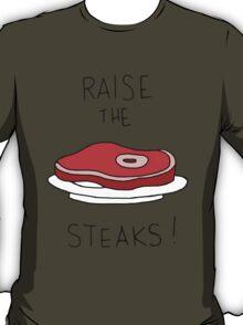 Raise the Steaks! T-Shirt