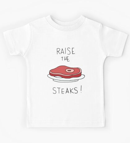 Raise the Steaks! Kids Tee