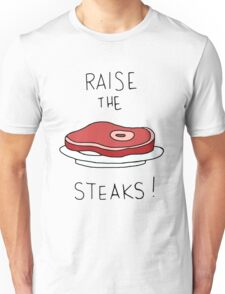 Raise the Steaks! Unisex T-Shirt