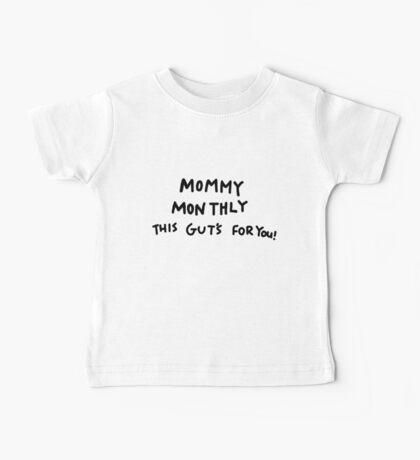 Mommy Monthly This Gut's For You! Baby Tee