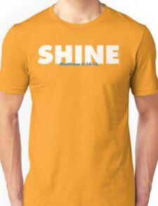 Shine - Matthew 5:14-16 Unisex T-Shirt
