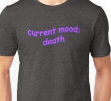 Current Mood: Death Unisex T-Shirt