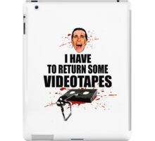 American Psycho - I have to Return Some Videotapes iPad Case/Skin