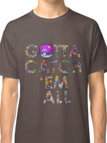 Pokemon - Gotta catch 'em all! Classic T-Shirt