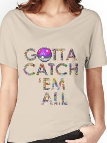 Pokemon - Gotta catch 'em all! Women's Relaxed Fit T-Shirt