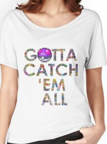Pokemon - Gotta catch 'em all! Women's Relaxed Fit T-Shirt