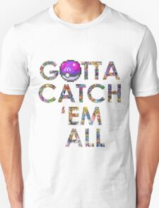 Pokemon - Gotta catch 'em all! Unisex T-Shirt