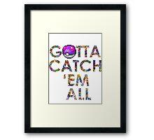 Pokemon - Gotta catch 'em all! Framed Print