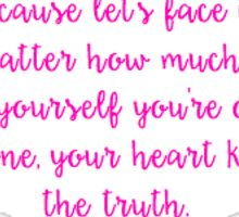 Your Heart Knows the Truth Sticker