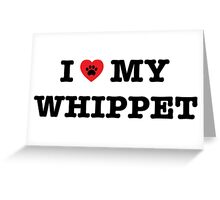 I Heart My Whippet Greeting Card