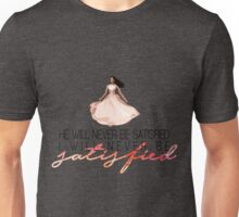 satisfied Unisex T-Shirt
