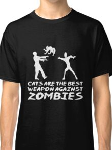 CATS ARE THE BEST WEAPON AGAINST ZOMBIES Classic T-Shirt