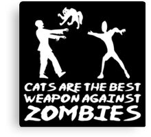 CATS ARE THE BEST WEAPON AGAINST ZOMBIES Canvas Print