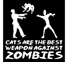 CATS ARE THE BEST WEAPON AGAINST ZOMBIES Photographic Print