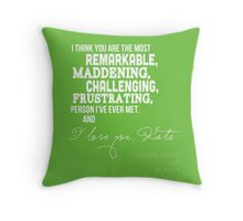 I Love You, Kate. Throw Pillow