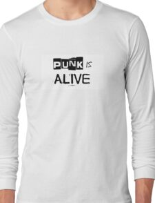 Punk Is Alive Long Sleeve T-Shirt