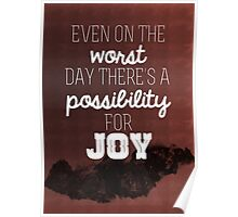 Even on the worst day there's a possibility for joy Poster