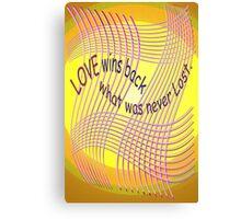 *Love Wins Back* Canvas Print
