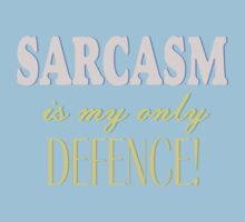 Sarcasm Is My Only Defence Kids Clothes
