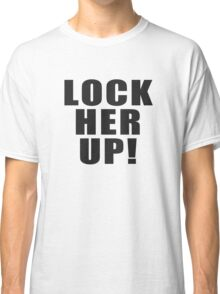 Lock Her Up Classic T-Shirt